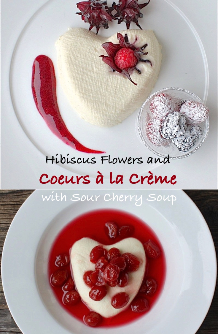 Coeurs à la Crème for Valentine's Day with Sour Cherry Soup or with Hibiscus Flowers from www.acanadianfoodie.com