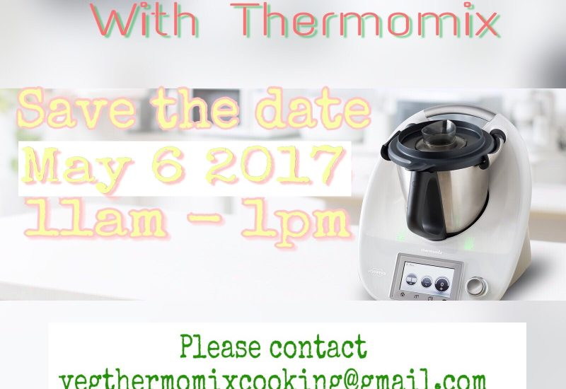 Thermomix Alberta North Cooking Class in Edmonton May 6 2017: Save the Date!