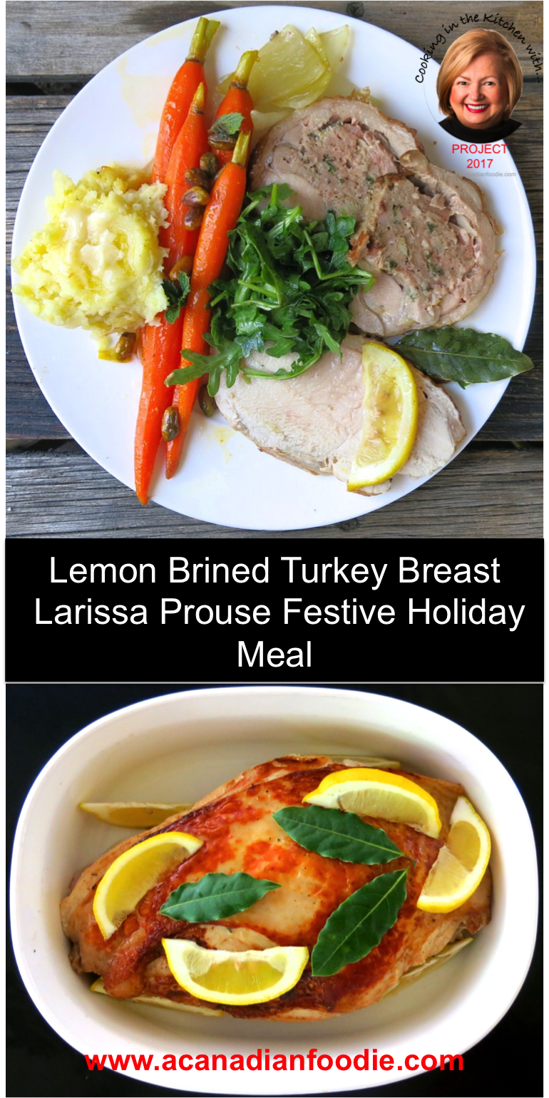 Lemon Brined Turkey Breasts: one of 5 recipes from series with Larissa Prouse making her festive Canadian Holiday meal. #ACFValerieCookingWithYOU #ACFValerieCookingWithYOU! #brinedturkey