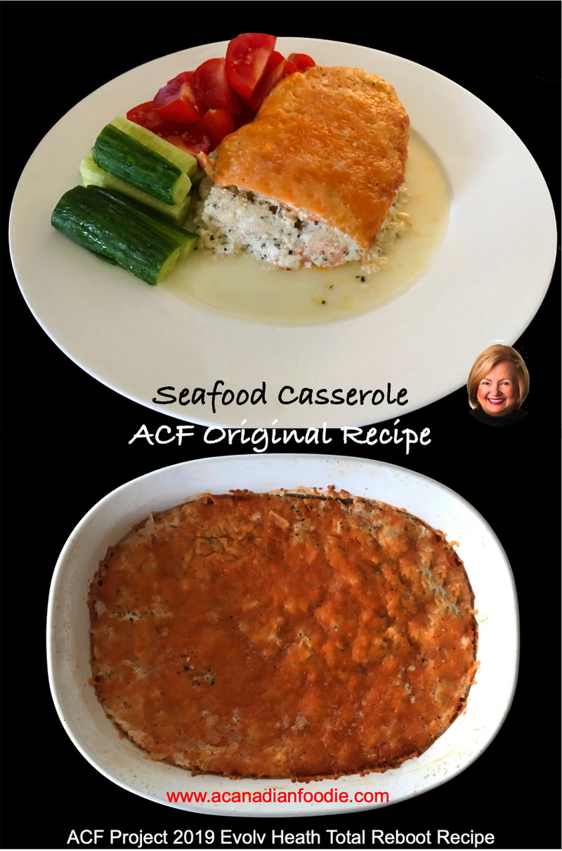 Seafood Casserole is another PROJECT 2019 EVOLV HEALTH TOTAL REBOOT RECIPE that addresses promoting good