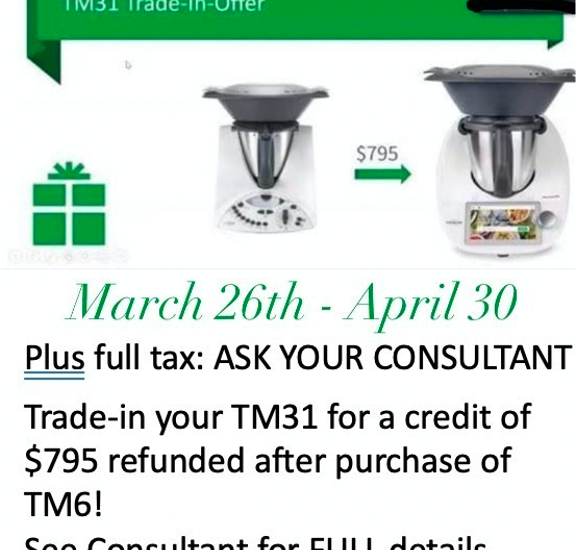 THERMOMIX TM31 TRADE IN: 795 CAD REFUND PURCHASE of a TM6